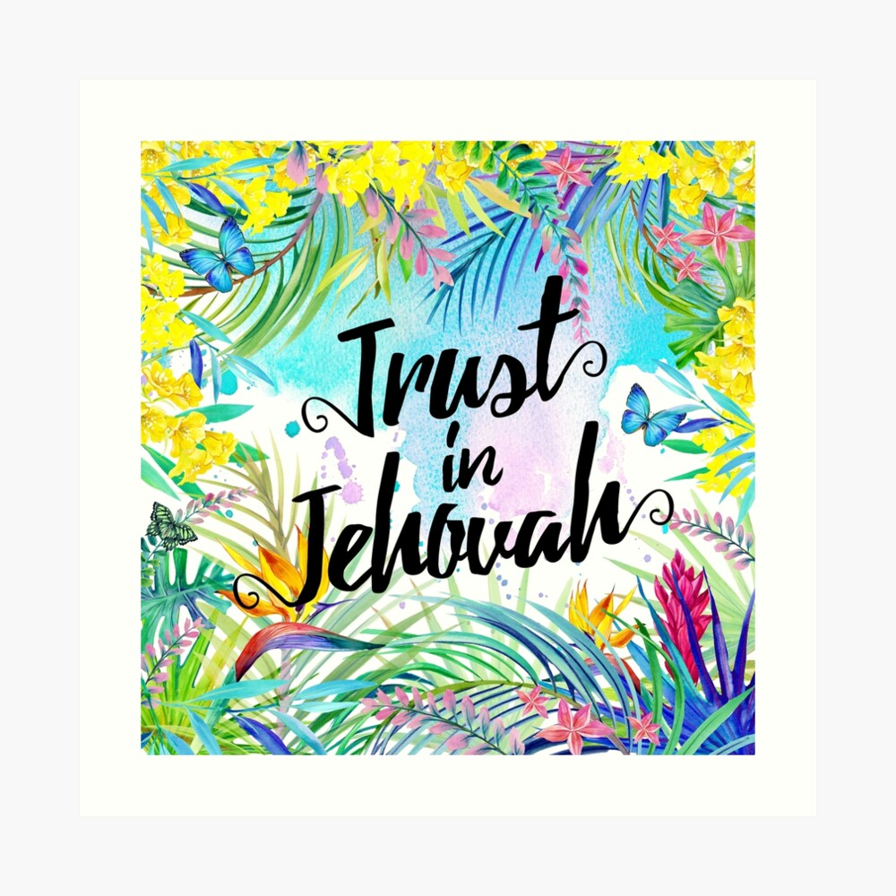 Trust in Jehovah (Watercolor Butterflies and Flowers) Art Print