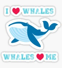 I love whales,whales loves me Sticker