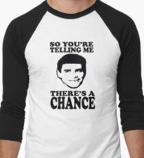 Dumb And Dumber So You're Telling Me There's A Chance Men's Baseball ¾ T-Shirt