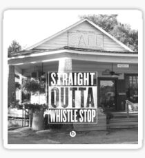 Straight Outta Whistle Stop Sticker