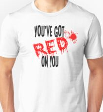 Shaun Of The Dead You've Got Red on You T-Shirt
