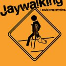 Jaywalking - I could stop anytime... by Simon Kellogg