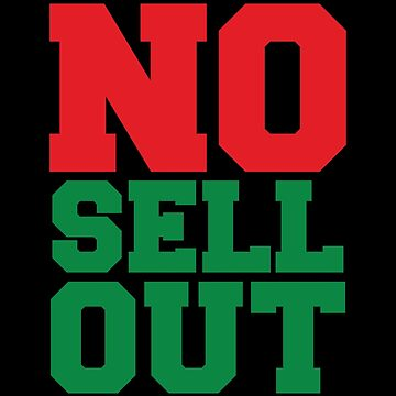 NO SELL OUT by forgottentongue