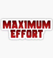 Maximum Effort Sticker