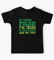 Hi there FOLKS!  I'm IRISH so the drinks are on you! Kids Clothes