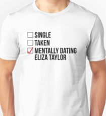 MENTALLY DATING ELIZA TAYLOR Unisex T-Shirt