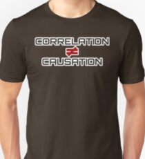 Correlation Causation Unisex T-Shirt