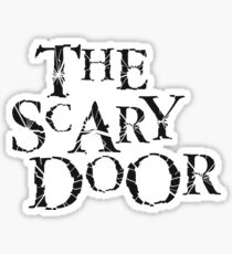 You're about to enter the scary door Sticker