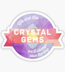We are the Crystal Gems! Sticker