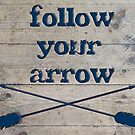 Follow Your Arrow by Tia Allor-Bailey