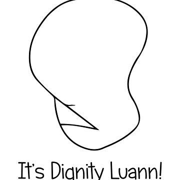 It's Dignity Luann by llier4