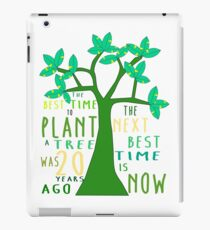 The best time to plant a tree iPad Case/Skin
