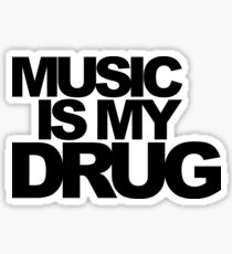 Music Is My Drug Quote Sticker