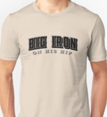 Big Iron  T-Shirt