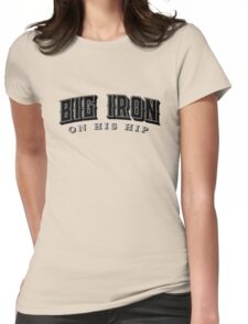 Big Iron  Womens Fitted T-Shirt