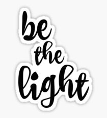 Be the Light Quote Sticker