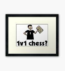 1v1 chess? (Chess Nerd) Framed Print