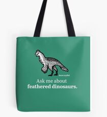 Ask Me About Feathered Dinosaurs Tote Bag