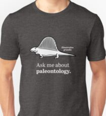Ask Me About Paleontology Unisex T-Shirt