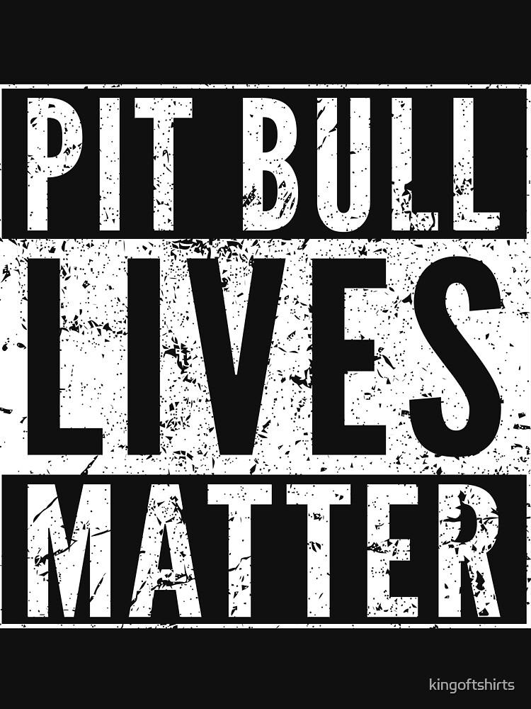 Pit Bull lebt von Bedeutung von kingoftshirts