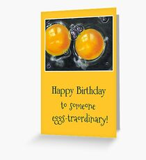 Happy Birthday to Someone Eggs-traordinary: Pun Greeting Card