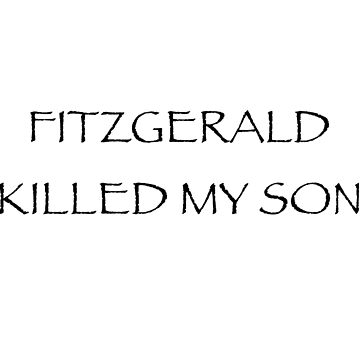 Fitzgerald Killed My Son by gomowhitelaw