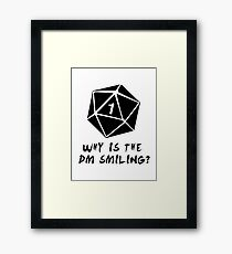 Why Is The DM Smiling? Dungeons & Dragons Framed Print