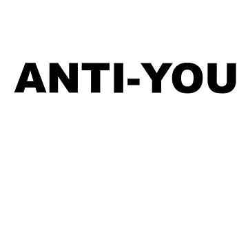 Anti-you by Mariapuraranoai