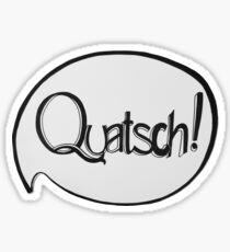 QUATSCH! Sticker
