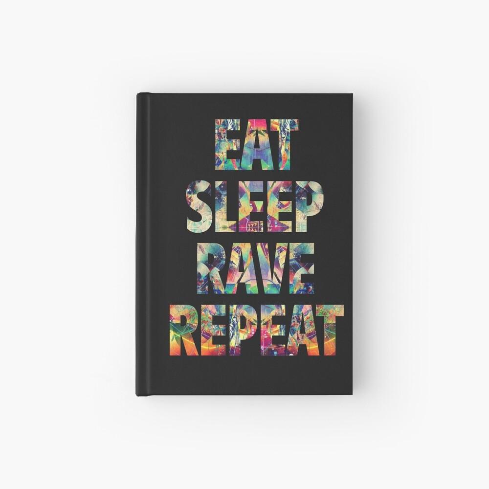 Eat Sleep Rave Wiederholen Notizbuch