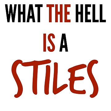 teen wolf - what the hell is a stiles? by zeebanshee