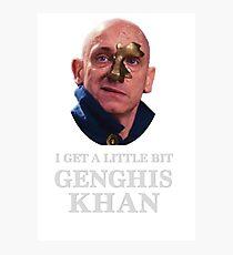 I Get A little Bit Genghis Khan Photographic Print