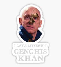 I Get A little Bit Genghis Khan Sticker