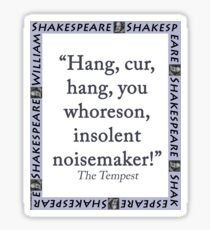 Hang Cur Hang - Shakespeare Sticker