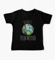 Respektiere deinen Mutter Erde Tag Baby T-Shirt