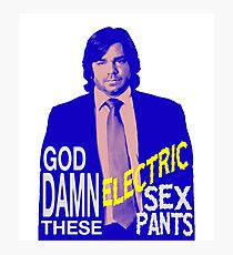 Electric Sex Pants! Photographic Print