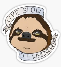 Live Slow Sticker