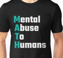 MATH Mental Abuse To Humans Unisex T-Shirt