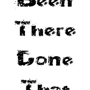 Been There Done That - Experienced T-Shirt Baby Onesie Sticker by deanworld