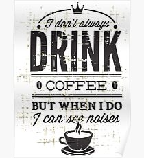KRW When I Drink Coffee I See Noises Poster