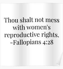 Women's Reproductive Rights - Fallopians  Poster