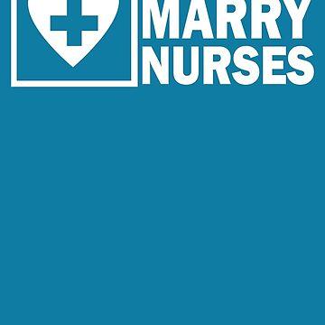 Real men marry nurses by samrodina