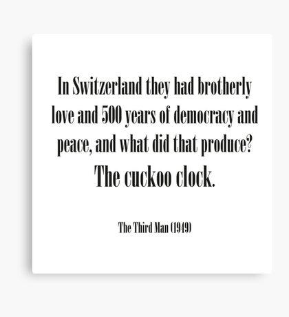 Third man quote - Cuckoo clock Canvas Print