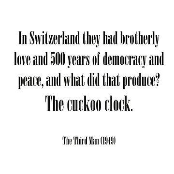 Third man quote - Cuckoo clock by EnjoyRiot