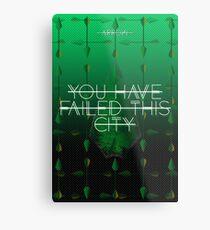 You Have Failed This City Black Arrow Metal Print