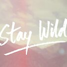 Stay Wild by Iveta Angelova