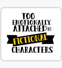 Too attached to fictional characters Sticker