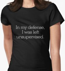 In my defense, I was left unsupervised Women's Fitted T-Shirt
