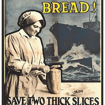 Don't Waste Bread - WWI Propaganda Poster by c-w-w