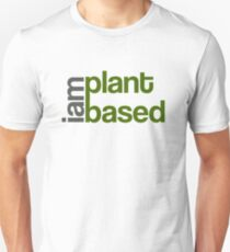 I Am Plant Based Unisex T-Shirt